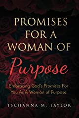 Promises for a Woman of Purpose: Embracing God's Promises for You As A Woman of God Paperback