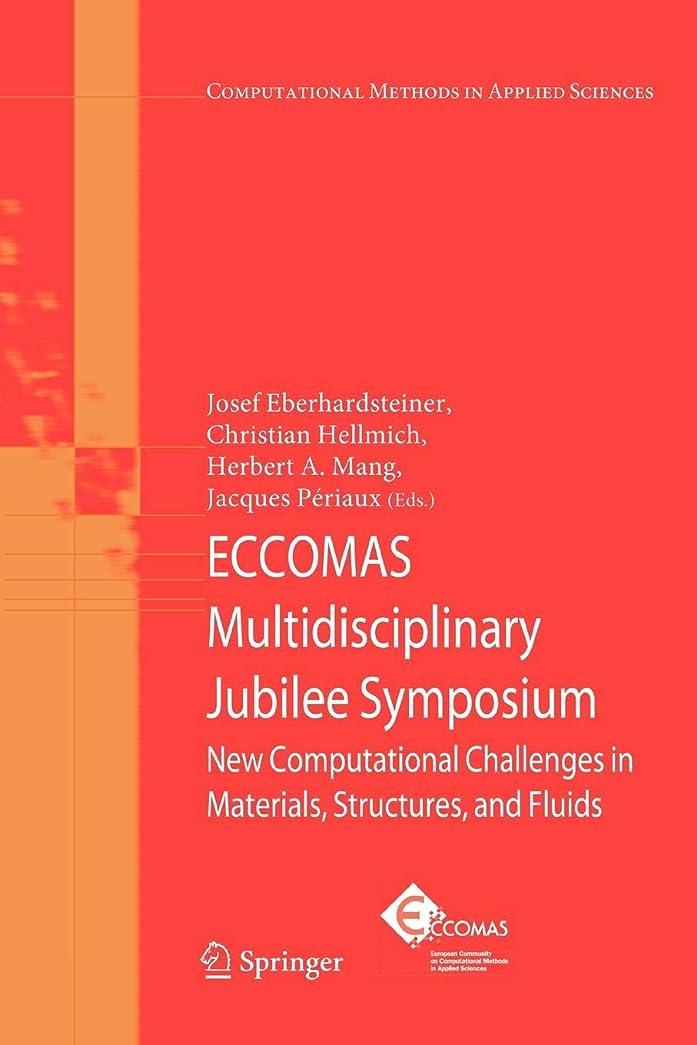囚人ルーフ最高ECCOMAS Multidisciplinary Jubilee Symposium: New Computational Challenges in Materials, Structures, and Fluids (Computational Methods in Applied Sciences)