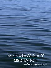 5-Minute Anxiety Meditation