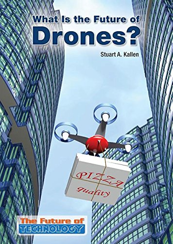 What Is the Future of Drones? (The Future of Technology)
