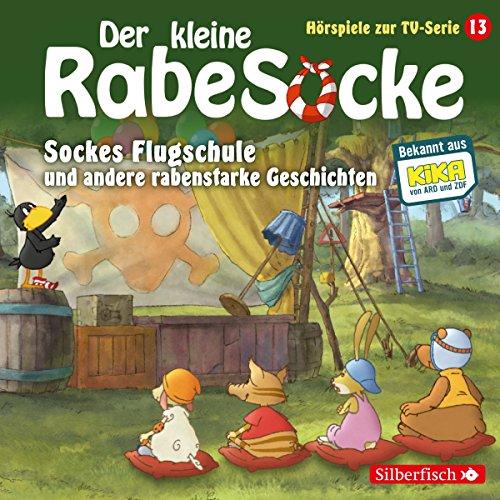 Couverture de Sockes Flugschule und andere rabenstarke Geschichten. Das Hörspiel zur TV-Serie