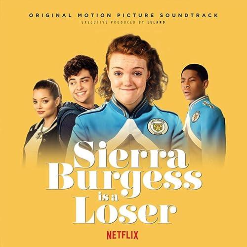 Sierra Burgess is a Loser (Original Netflix Sound Track) by
