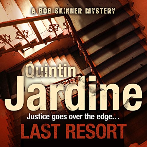 Last Resort     Bob Skinner, Book 25              By:                                                                                                                                 Quintin Jardine                               Narrated by:                                                                                                                                 James Bryce                      Length: 13 hrs and 10 mins     3 ratings     Overall 3.0