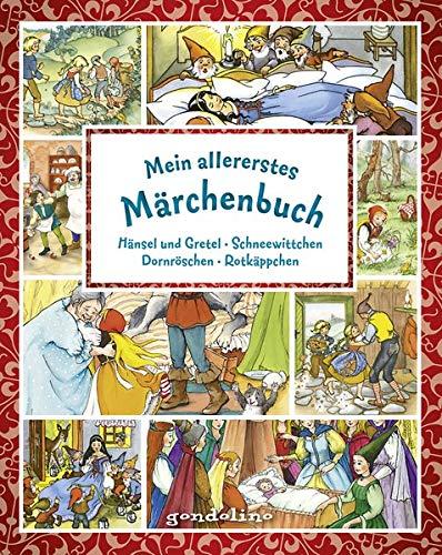Mein allererstes Märchenbuch: Hänsel und Gretel/Schneewittchen/Dornröschen/Rotkäppchen. Die beliebten Märchen der Gebrüder Grimm in einem Band für Kinder schon ab 3 Jahre.