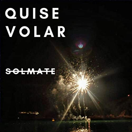 Amazon.com: Quise Volar: Solmate: MP3 Downloads