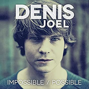 Impossible / Possible