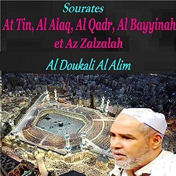 Sourates At Tin, Al Alaq, Al Qadr, Al Bayyinah et Az Zalzalah (Quran)