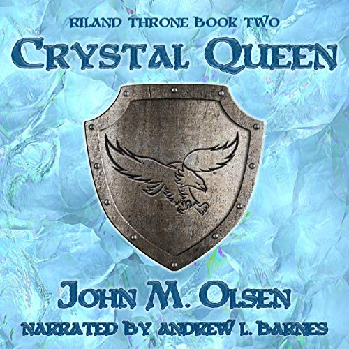 Crystal Queen     Riland Throne, Book 2              By:                                                                                                                                 John M. Olsen                               Narrated by:                                                                                                                                 Andrew L. Barnes                      Length: 11 hrs and 6 mins     1 rating     Overall 5.0