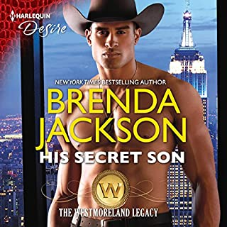 His Secret Son     The Westmoreland Legacy              Written by:                                                                                                                                 Brenda Jackson                               Narrated by:                                                                                                                                 Pete Ohms                      Length: 5 hrs and 46 mins     Not rated yet     Overall 0.0