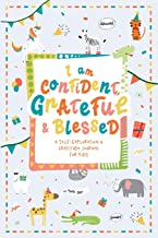 I am Confident, Grateful & Blessed – A Self-Exploration & Gratitude Journal for Kids: A Journal Notebook to Teach Children to Self-Explore, Practice Gratitude and  Mindfulness. (SECULAR)