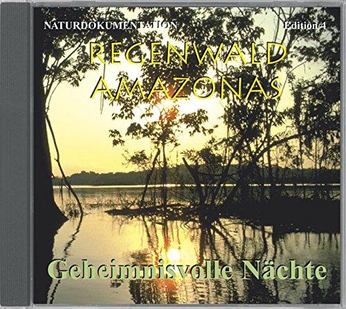 Regenwald Amazonas 4. Geheimnisvolle Naechte: Stimmen aus der Dunkelheit