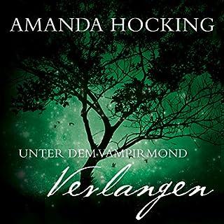Verlangen     Unter dem Vampirmond 3              Autor:                                                                                                                                 Amanda Hocking                               Sprecher:                                                                                                                                 Annina Braunmiller-Jest                      Spieldauer: 9 Std. und 5 Min.     327 Bewertungen     Gesamt 4,5