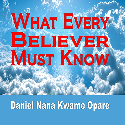 What Every Believer Must Know cover art