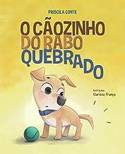 O cãozinho do rabo quebrado (Portuguese Edition)