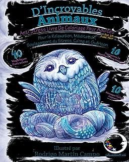 ANTI-STRESS Livre De Coloriage Pour Adultes Sur Un Fond Noir: D'Incroyables Animaux (Original Art-Therapie Pour Femme Et Homme) (French Edition)