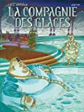 La compagnie des glaces / Cycle de la compagnie de la banquise, Tome 3 - Le feu de la discorde