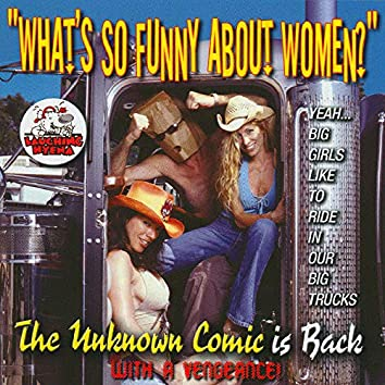 Whats so Funny About Women? Vol. 2