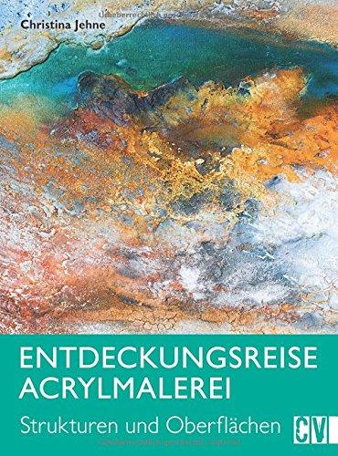 Entdeckungsreise Acrylmalerei: Strukturen und Oberflächen