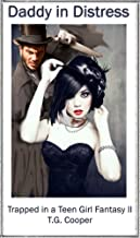 Daddy In Distress: Trapped In A Teen-Girl Fantasy Novel II (English Edition)