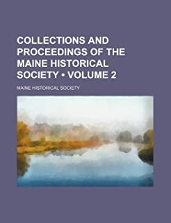 Collections and Proceedings of the Maine Historical Society (Volume 2)