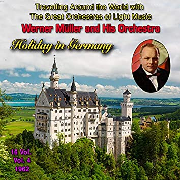 """Travelling Around the World with The Great Orchestras of Light Music - Vol. 4 : Werner Müller """"Holiday in Germany"""""""