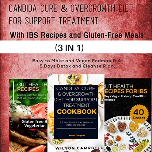 CANDIDA CURE & OVERGROWTH DIET FOR SUPPORT TREATMENT WITH IBS RECIPES AND GLUTEN-FREE: Easy to Make and Vegan Fodmap & A 5 Days Detox and Cleanse Plan. (English Edition)