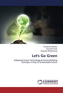 Let's Go Green: Adopting Green Technology & Green Building Concepts: A Key to Sustainable Future