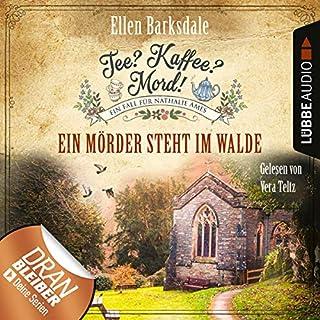 Ein Mörder steht im Walde     Nathalie Ames ermittelt - Tee? Kaffee? Mord! 9              Autor:                                                                                                                                 Ellen Barksdale                               Sprecher:                                                                                                                                 Vera Teltz                      Spieldauer: 4 Std. und 31 Min.     Noch nicht bewertet     Gesamt 0,0