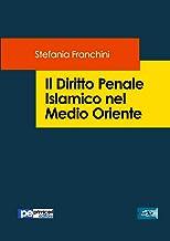 Il Diritto Penale Islamico nel Medio Oriente (Italian Edition)
