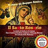 Il Santo Rosario - La storia, la recita, la devozione: I cinque misteri della corona del santo Rosario della Vergine Maria