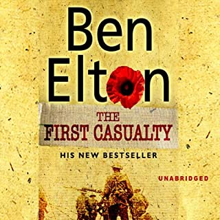 The First Casualty                   By:                                                                                                                                 Ben Elton                               Narrated by:                                                                                                                                 Glen McCready                      Length: 12 hrs and 24 mins     18 ratings     Overall 4.8