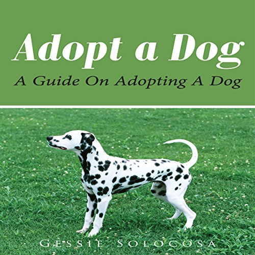 Adopt A Dog: A Guide On Adopting A Dog audiobook cover art