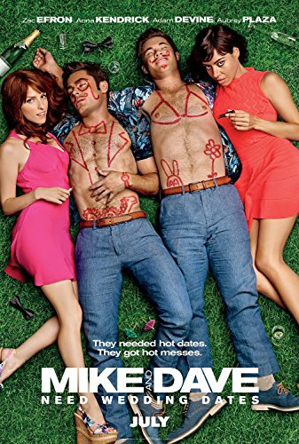 MIKE AND DAVE NEED WEDDING DATES Original Movie Poster 27x40 - Dbl-Sided - AUBREY PLAZA - ANNA KENDRICK - ZAC EFRON