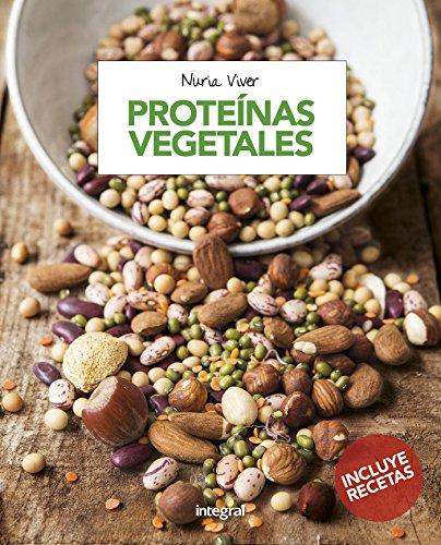 Proteínas vegetales (ALIMENTACION) (Spanish Edition)