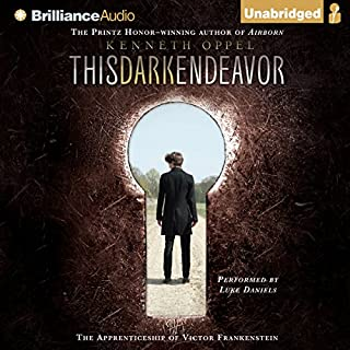 This Dark Endeavor: The Apprenticeship of Victor Frankenstein                   By:                                                                                                                                 Kenneth Oppel                               Narrated by:                                                                                                                                 Luke Daniels                      Length: 8 hrs and 2 mins     2 ratings     Overall 4.5