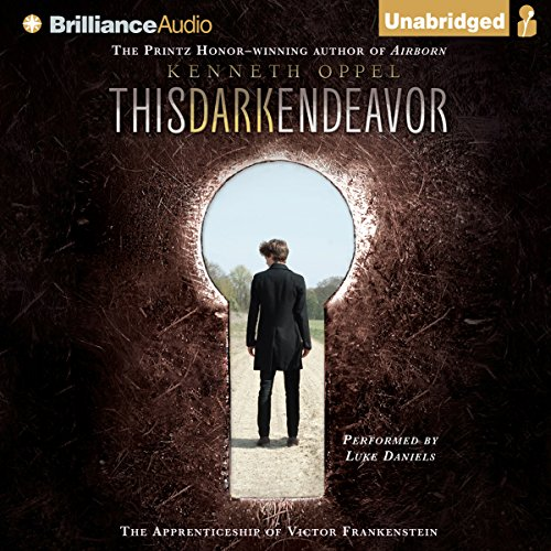 This Dark Endeavor: The Apprenticeship of Victor Frankenstein                   By:                                                                                                                                 Kenneth Oppel                               Narrated by:                                                                                                                                 Luke Daniels                      Length: 8 hrs and 2 mins     208 ratings     Overall 4.1