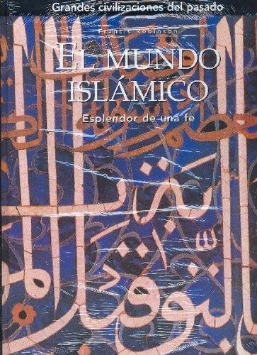 El mundo islámico (Grandes civilizaciones del pasado)