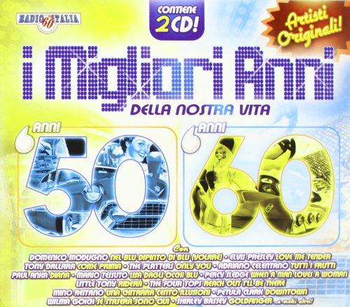 I Migliori Anni Della Nostra Vita 50-60