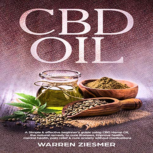 CBD Oil     A Simple & Effective Beginner's Guide on Using CBD Hemp Oil, the Natural Remedy to Cure Illnesses, Improve Health, Mental Health, Pain Relief, & Cure Anxiety Without Medications              By:                                                                                                                                 Warren Ziesmer                               Narrated by:                                                                                                                                 Joseph Tabler                      Length: 1 hr and 28 mins     Not rated yet     Overall 0.0