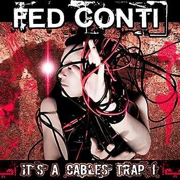 It's a Cables Trap