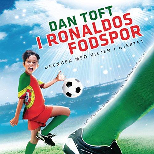 I Ronaldos fodspor: Drengen med viljen i hjertet (De største fodboldtalenters) audiobook cover art