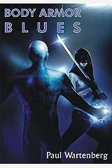 Body Armor Blues Kindle Edition