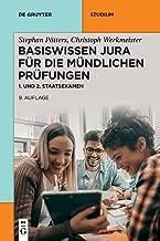 Basiswissen Jura für die mündlichen Prüfungen: 1. und 2. Staatsexamen (de Gruyter Studium) (German Edition)