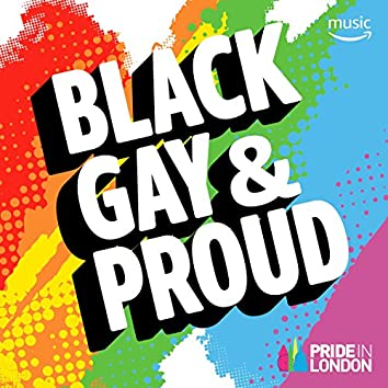 Black, Gay & Proud