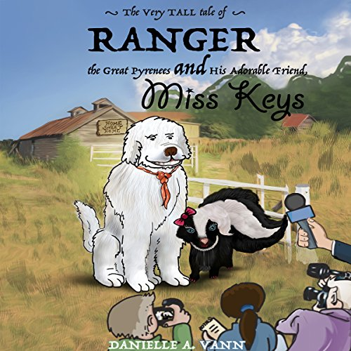 The Very Tall Tale of Ranger the Great Pyrenees and His Adorable Friend Miss Keys audiobook cover art