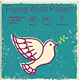 "Flying Wish Paper - Write it., Light it, & Watch it Fly - PEACED DOVE - 5"" x 5"" - Mini Kits"