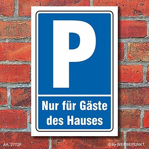 Schild Parken, Parkplatz, Nur für Gäste des Hauses, 3 mm Alu-Verbund 300 x 200 mm