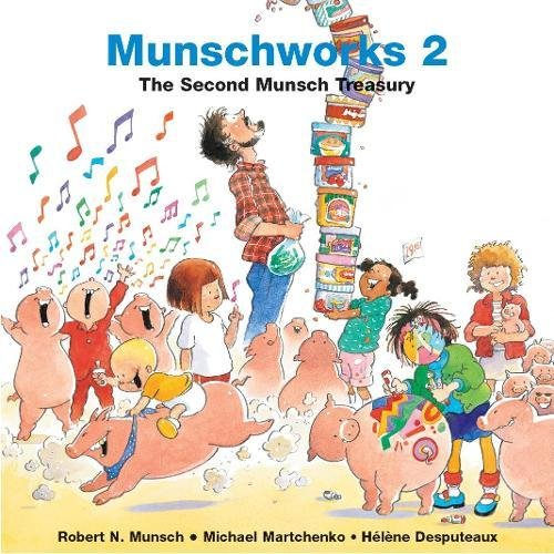 Munschworks 2: The Second Munsch Treasury