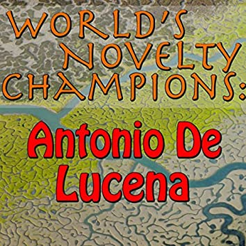 World's Novelty Champions: Antonio De Lucena