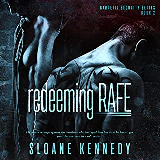 Redeeming Rafe     Barretti Security Series, Book 2              By:                                                                                                                                 Sloane Kennedy                               Narrated by:                                                                                                                                 Michael Pauley                      Length: 4 hrs and 49 mins     120 ratings     Overall 4.8